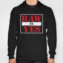Raw is Yes Hoody