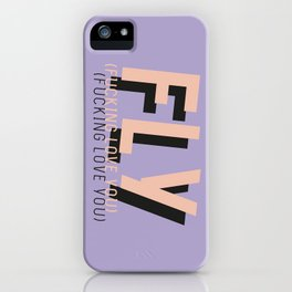 FLY - Typography iPhone Case