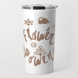 Funny design Flower Power Travel Mug