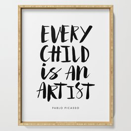 Every Child is an Artist black-white kindergarten nursery kids childrens room wall home decor Serving Tray