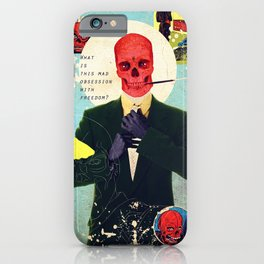 What Is This Mad Obsession With Freedom? iPhone Case