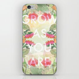 Grow As You Are iPhone Skin