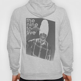 The Nine to Five Hoody