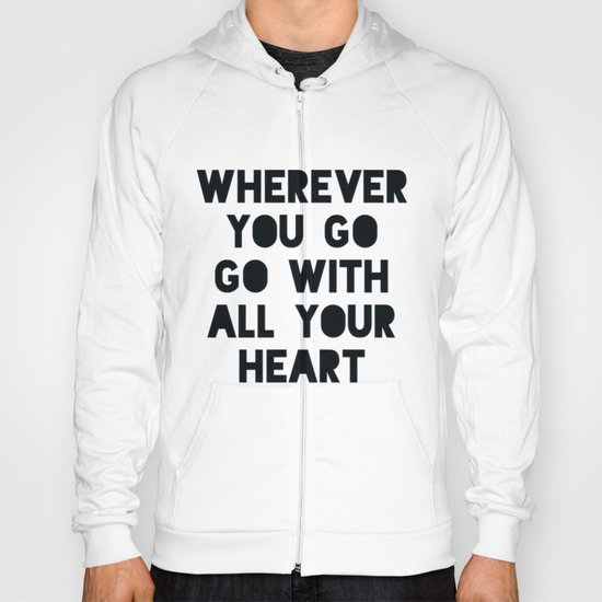 Go With All Your Heart Hoody