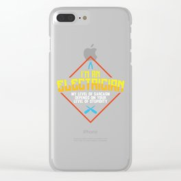 Mens I`m An Electrician product | Funny Sarcasm Tee Idea Clear iPhone Case