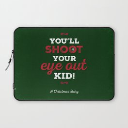 You'll Shoot Your Eye Out! Laptop Sleeve