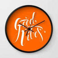 good vibes Wall Clocks featuring Good Vibes by Roberlan Borges