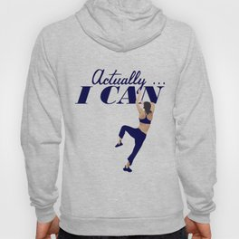 Actually . . . I CAN Hoody