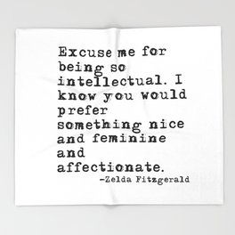 Excuse me for being so intellectual Throw Blanket