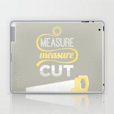 Measure Twice Cut Once Laptop & iPad Skin