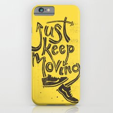 Just Keep Moving iPhone 6s Slim Case