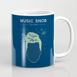 The Higher, The Fly-er — Music Snob Tip #074 Coffee Mug
