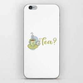 Tea? iPhone Skin