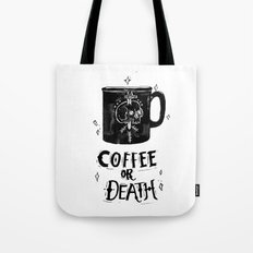 Coffee or Death Tote Bag