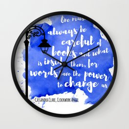 WORDS HAVE THE POWER TO CHANGE US | CASSANDRA CLARE Wall Clock