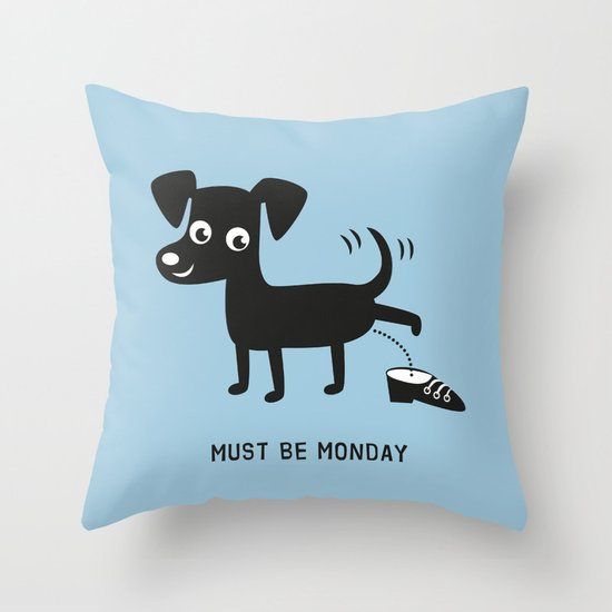 Must Be Monday, Dog Throw Pillow