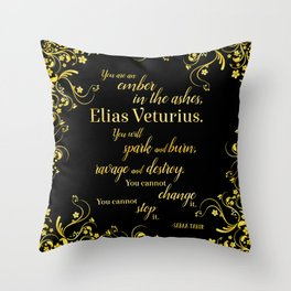 An Ember in The Ashes Quote Design Throw Pillow