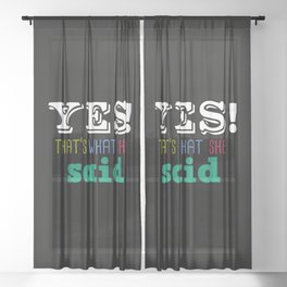 Yes That's what she said Sheer Curtain