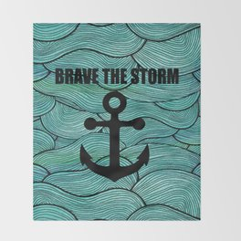 brave the storm funny saying or quote Throw Blanket