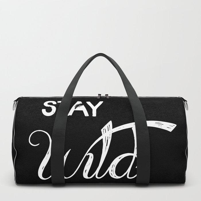 Stay Wild Duffle Bag