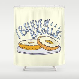 I Believe in Bagels Shower Curtain