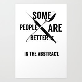 Some People are Better in the Abstract Art Print