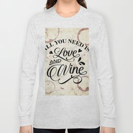 All you need is love and wine - wine lover's Valentine Long Sleeve T-shirt