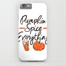 Pumpkin Spice Everything Slim Case iPhone 6s