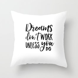 Dreams Don't Work Unless You Do,Motivational Quote,Inspirational Quote,Children Quote,Kids Gift,Nurs Throw Pillow