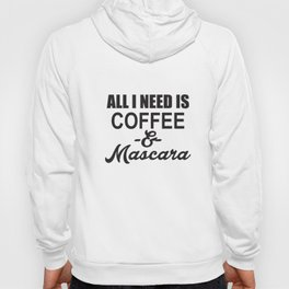 All I Need Is Coffee And Mascara Vneck Funny Humor Novelty Coffee T-Shirts Hoody