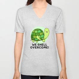 We Shell Overcome Cute Tortoise Pun Unisex V-Neck