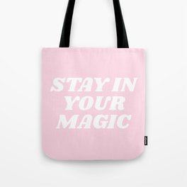 stay in your magic Tote Bag