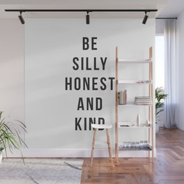 Be Silly Honest and Kind Wall Mural