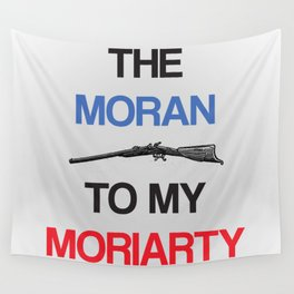 The Moran To My Moriarty. Wall Tapestry