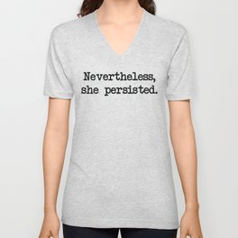 Nevertheless, she persisted. Unisex V-Neck
