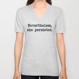Nevertheless, she persisted. Unisex V-Neck
