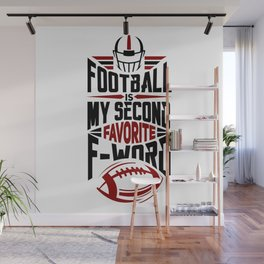 Funny Football Is My Second Favorite F Word Gift Wall Mural