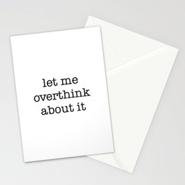 let me overthink about it Stationery Cards