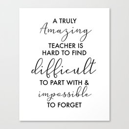 amazing Teacher retirement quote best teachers are difficult to part with Canvas Print