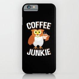 Coffee Junkie Owl Caffeine Coffee Lover iPhone Case