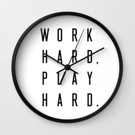 Work Hard Play Hard Wall Clock