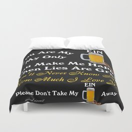 You'll Never Know Beer How Much I Love You Duvet Cover