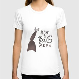 I'm a Big Meow *MeowCollection* T-shirt