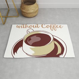 """Great Coffee T-shirt For Caffeine Lovers """"What Is Life Without Coffee"""" T-shirt Design Morning Person Rug"""