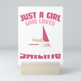 Just a girl who loves sailing Mini Art Print