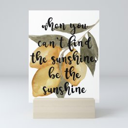 Lemon Watercolor, When You Can't Find Sunshine, Be the Sunshine Mini Art Print