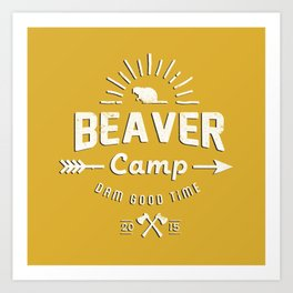 Beaver Camp: Dam Good Time (White with black outline) Art Print