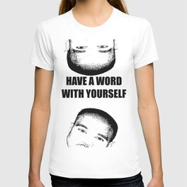Have a word with yourself T-shirt