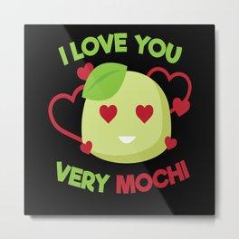 I Love You Very Mochi Metal Print