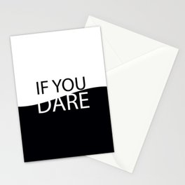 If you dare Stationery Cards